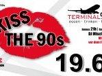 Kiss the 90s - Terminal90 - Airport Nürnberg